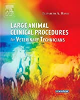 Large Animal Clinical Procedures for Veterinary Technicians, 1e