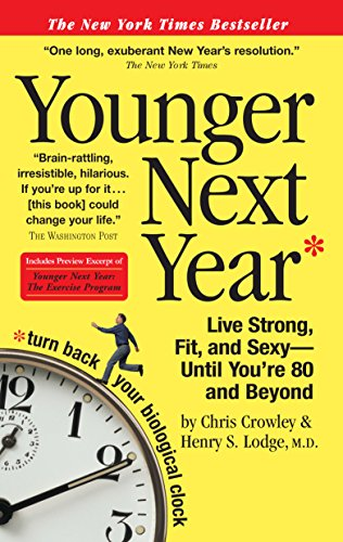 Younger Next Year: Live Strong, Fit, and Sexy—Until You're 80 and Beyond cover