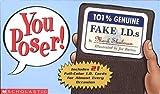 You Poser! 100% Genuine Fake Ids, Mark Shulman, 0439442796