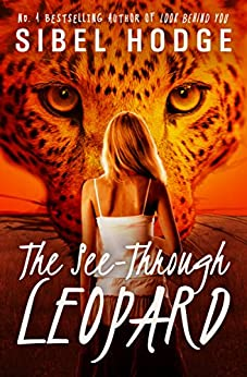 The See-Through Leopard: A compelling, inspiring, and magical story of love and hope by [Hodge, Sibel]