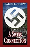 A Swiss Connection, Carol Ludlow, 1456066803