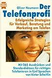 Der Telefonprofi. Erfolgreiche Strategien für Verauf, Beratung und Marketing am Telefon