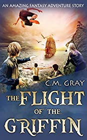 The Flight of the Griffin: A Young Adult Fantasy Novel
