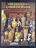 The Doulton Lambeth Wares, Desmond Eyles, 0903685795