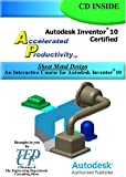 Accelerated Productivity 10 : An Interactive Course for Autodesk Inventor 10, Melvin, David, 1933030070