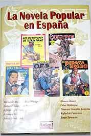 LA NOVELA POPULAR EN ESPAÑA (2 TOMOS): Amazon.es: VV.AA, ROBEL: Libros