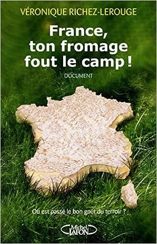Amazon Fr France Ton Fromage Fout Le Camp Ou Est Passe