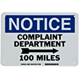 """Brady Humorous Sign, Notice Complaint Department (With Right Arrow) 100 Miles Sign, Plastic, Blue And Black On White Color, 7"""" H x 10"""" W"""