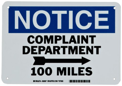Brady Humorous Sign, Notice Complaint Department (With Right Arrow) 100 Miles Sign, Plastic, Blue And Black On White Color, 7