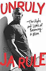 Unruly: The Highs and Lows of Becoming a Man by Rule, Ja (2014) Hardcover