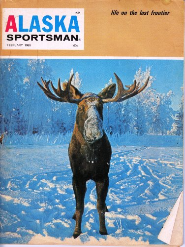 Alaska Sportsman, February 1969 (Volume XXXV Number 2)