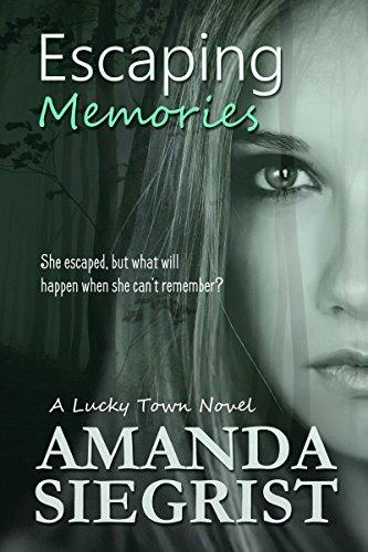 Escaping Memories (A Lucky Town Novel Book 1)