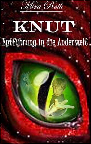 Knut: Entführung in die Anderwelt: Volume 1
