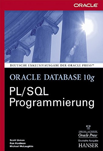 Oracle Database 10g PL/SQL Programmierung Gebundenes Buch – 7. April 2005 Scott Urman Ron Hardman Michael McLaughlin Doris Heidenberger