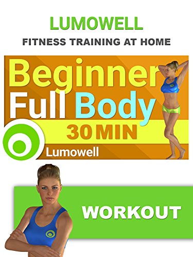 Beginner Full Body Workout - 30 Minute Fitness Training Video (Best App For Gym Workout Routine)