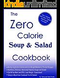 The Zero Calorie Soup and Salad Cookbook