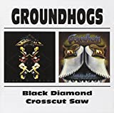 Groundhogs - Crosscut Saw / Black Diamond by Groundhogs (2015-01-01)