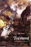 Frémont: Pathmarker of the West