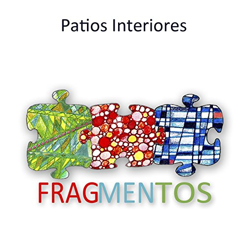 Fragmentos by patios interiores on amazon music - Patios interiores ...