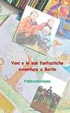 Yani e le Sue Fantastiche Avventure a Berlin, Fabrizio Manili and FabbroScrivano, 1494305836