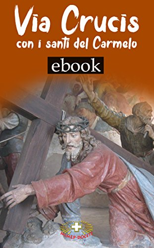 Via Crucis con i santi del Carmelo (Italian Edition)