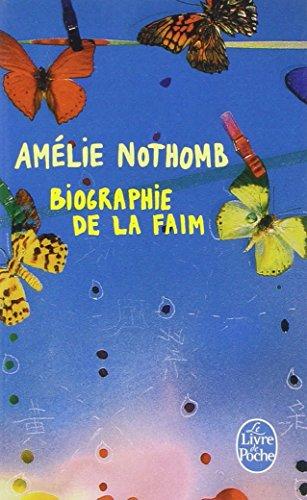 Biographie de la Faim (French Edition) (Le Livre de Poche)
