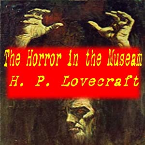 The Horror in the Museum Audiobook