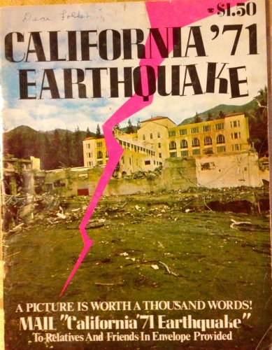 California '71 Earthquake: a Picture is Worth a Thousand Words!