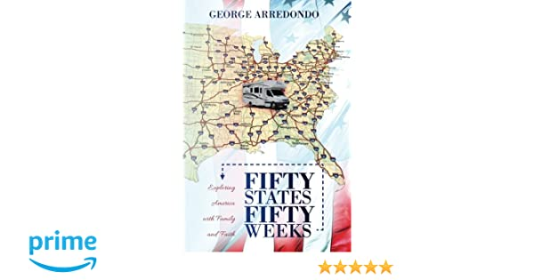 Fifty States, Fifty Weeks: Exploring America with Family and ...