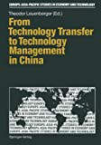 From Technology Transfer to Technology Management in China, , 3642756352