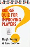 Bridge Quiz for Improving Players, Hugh Kelsey and Tim Bourke, 0575055367