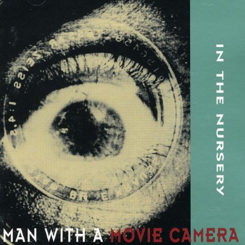 Man with a Movie Camera by In The Nursery (1999-05-04)