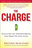 The Charge: Activating the 10 Human Drives That Make You Feel Alive, Books Central