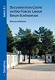 Documentation Centre on Nazi Forced Labour Berlin-Schoneweide, Schmitz, Frank, 3867111243