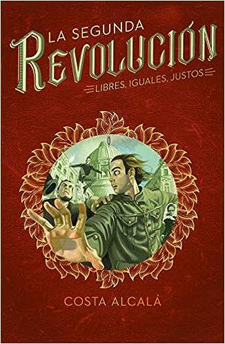 Libres, Iguales, Justos (La Segunda Revolución 3): Amazon.es ...