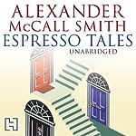 Espresso Tales   Alexander McCall Smith