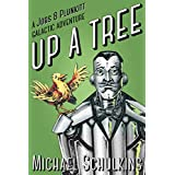 Up A Tree: A Jobs and Plunkitt Galactic Adventure (Jobs and Plunkitt Galactic Adventures Book 1)