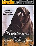Nightmares in the Saudi Arabian Desert: Autobiography (The Saudi Nightmare Trilogy Book 1)