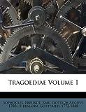 Tragoediae Volume 1, Sophocles, 1246564165