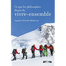 Ce que les philosophes disent du vivre-ensemble (Philosophie) (French Edition)
