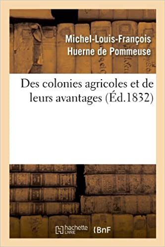 Livres gratuits Des colonies agricoles et de leurs avantages (Éd.1832) epub pdf