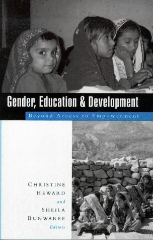 Gender, Education and Development: Beyond Access to Empowerment by Heward Christine Bunwaree Sheila (1998-01-05) Paperback