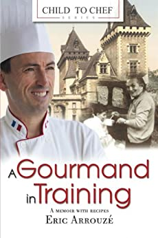 A Gourmand in Training (Child to Chef Book 1) by [Arrouzé, Eric]