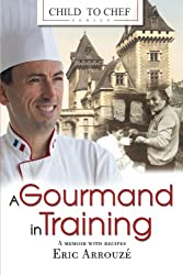 A Gourmand in Training (Child to Chef Book 1) (English Edition)