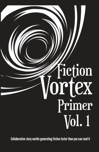Fiction Vortex (Primer) (Volume 1) pdf