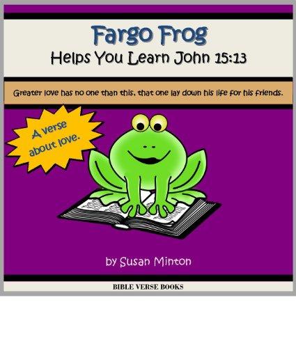 Fargo Frog Helps You Learn John 15:13