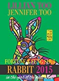 Lillian Too & Jennifer Too Fortune & Feng Shui 2015 Rabbit