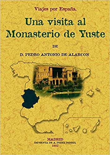 Visita Al Monasterio de Yuste. Viajes Por España: Amazon.es ...