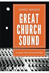 Great Church Sound: a guide for the volunteer by James A Wasem (2015-09-09) Paperback