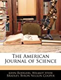 The American Journal of Science, John Rodgers and Wilmot Hyde Bradley, 1143759974